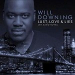 Will Downing's New CD 'Lust, Love & Lies (An Audio Novel)' Now Available