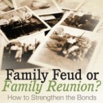 Family Reunions Sometimes Spark Family Feuds