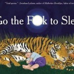 New Bedtime Storybook 'Go the F**k to Sleep!'