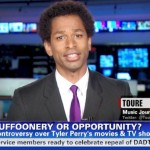 Video: Toure Calls Tyler Perry 'Malt Liquor for the Masses'