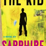 The UK Corner Book Review: 'The Kid' (by Sapphire)