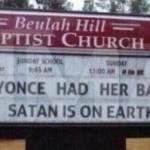 Church Sign: 'Beyonce had Her Baby. Satan is on Earth'