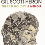The UK Corner Book Review: 'The Last Holiday A Memoir' by Gil Scott Heron