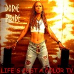 Dorie Pride's Music & Life Is A Color TV
