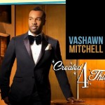 Vashawn Mitchell's Created 4 This in Top 5 on Billboard Gospel Chart