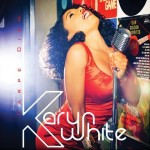 Karyn White Ditches 'Dark Place' She was in to 'Seize the Day (EUR Exclusive)
