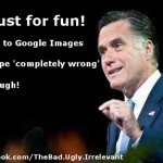 Google Search for 'Completely Wrong' Leads to Mitt Romney