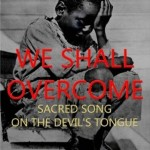 New Book Reveals the Untold History of Iconic Civil Rights Anthem 'We Shall Overcome'