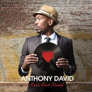 Anthony David (cover for Love Out Loud)