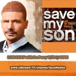Live Chat with Dr. Steve Perry of TV One's 'Save My Son' Tomorrow at 10pm!