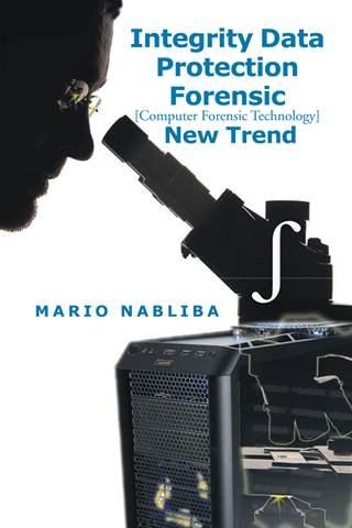 integrity data protection forensic computer forensic technology new trend