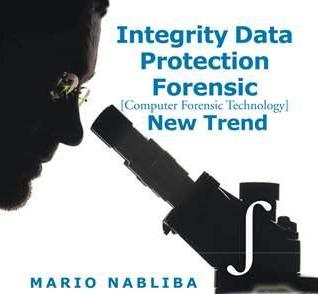 integrity data protection forensic computer forensic technology new trend1
