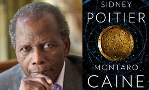 Sidney Poitier authors his first novel, Montaro Caine