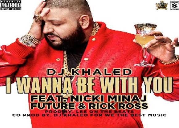 dj khaled (i wanna be with you)