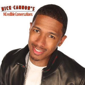 nick cannon (ncredible conversations)
