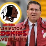 Is the Redskins Owner Caving and Changing Name to Bravehearts?