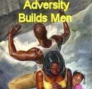 adversity builds men