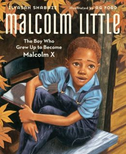 Malcolm Little- The Boy Who Grew Up to Become Malcolm X