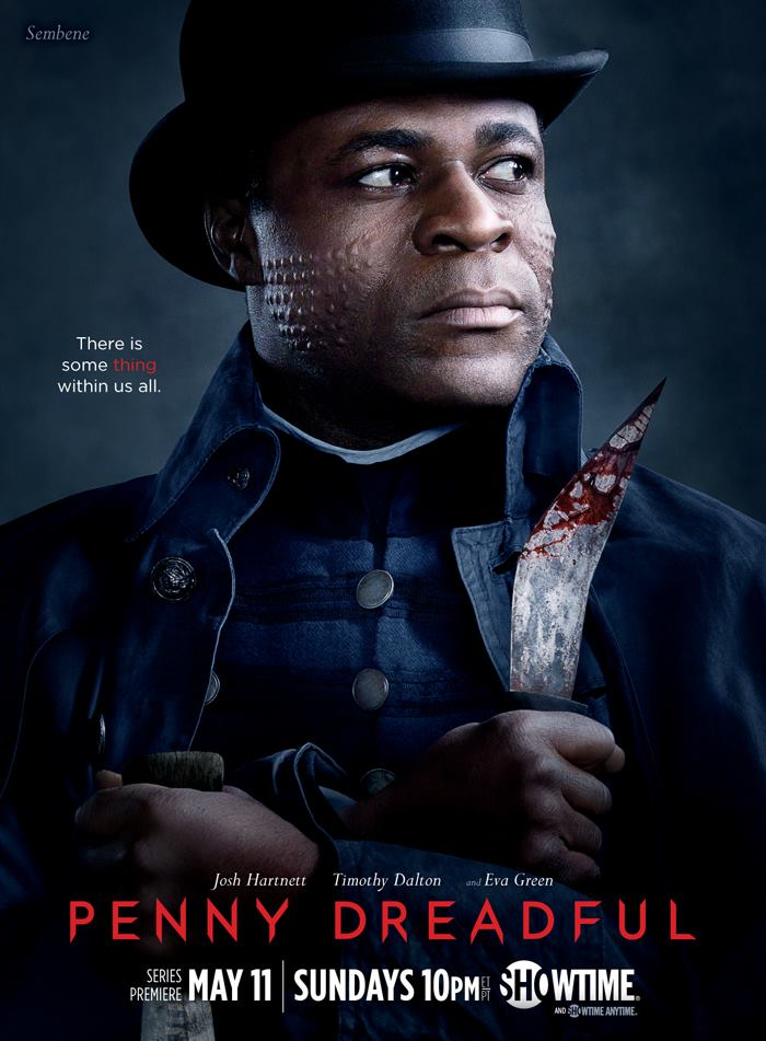Danny Sapani plays Sembene, an ally of Sir Malcolm's from his African exploring days. He is Malcolm's sentry and confidant, but will prove capable of much more.