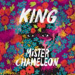 New Music: KING – 'Mister Chameleon'
