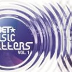 BET Presents Music Matters Vol. 1