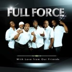 They're Baaaaaack! Full Force Returns with Star Studded Album