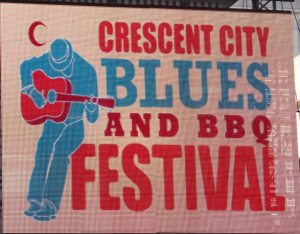 Crescent City Blues and BBQ Festival signage: Photo Credit, Ricky Richardson