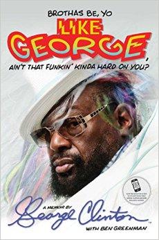 Brothas Be, Yo Like George, Ain't That Funkin' Kinda Hard on You A Memoir
