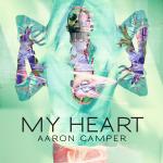 New Music: Aaron Camper 'My Heart'