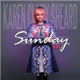 Karen Clark Sheard-Sunday A.M.