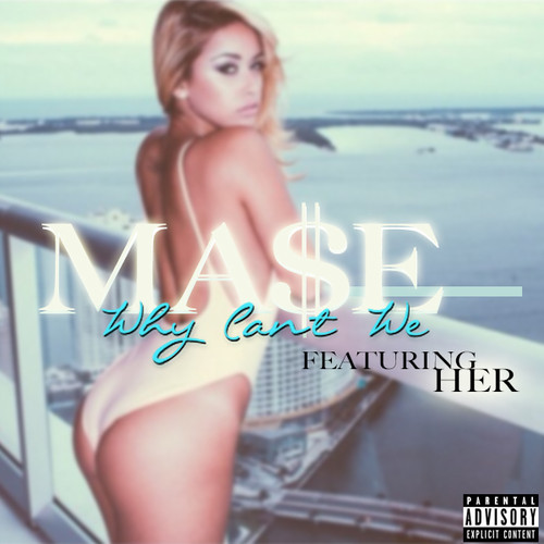 mase, why cant we,