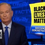 Bill O'Reilly Black Lives Matter