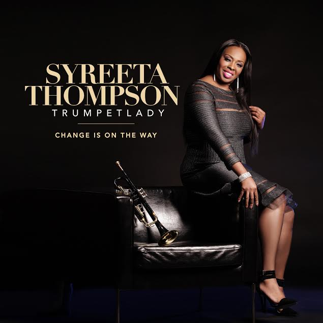 Syreeta 'the trumpet lady' thompson, change is on the way