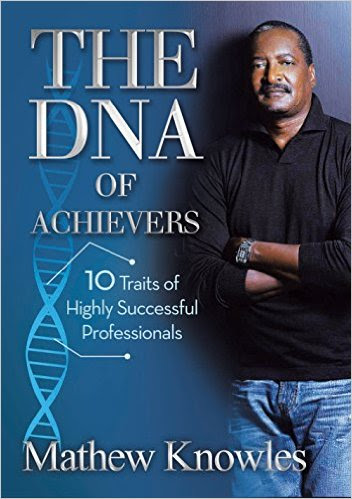 matthew knowles, the dna of achievers