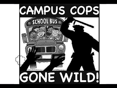 campus cops gone wild