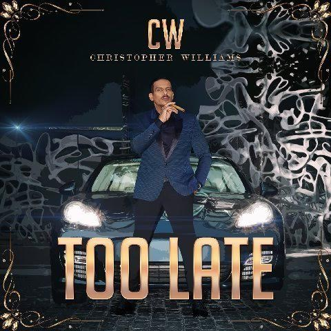 christopher williams, too late, new music, ella fitzgerald