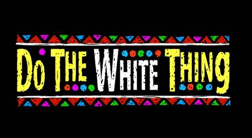 Do The White Thing