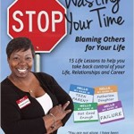 To Bankruptcy and Back – 'Stop Wasting Time Blaming Others for Your Life'
