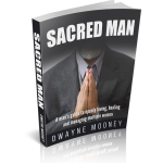 dwayne mooney, sacred man, polyamory, open relationships, non-monogamy, open marriage