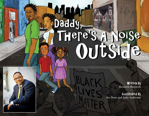 daddy there's a noise outside, black lives matter, kenneth braswell