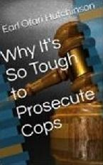 why its so tough to prosecute cops