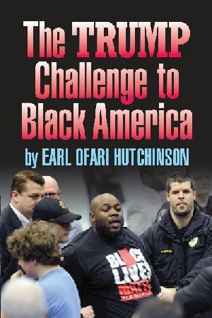 earl ofari - the trump challenge to black america