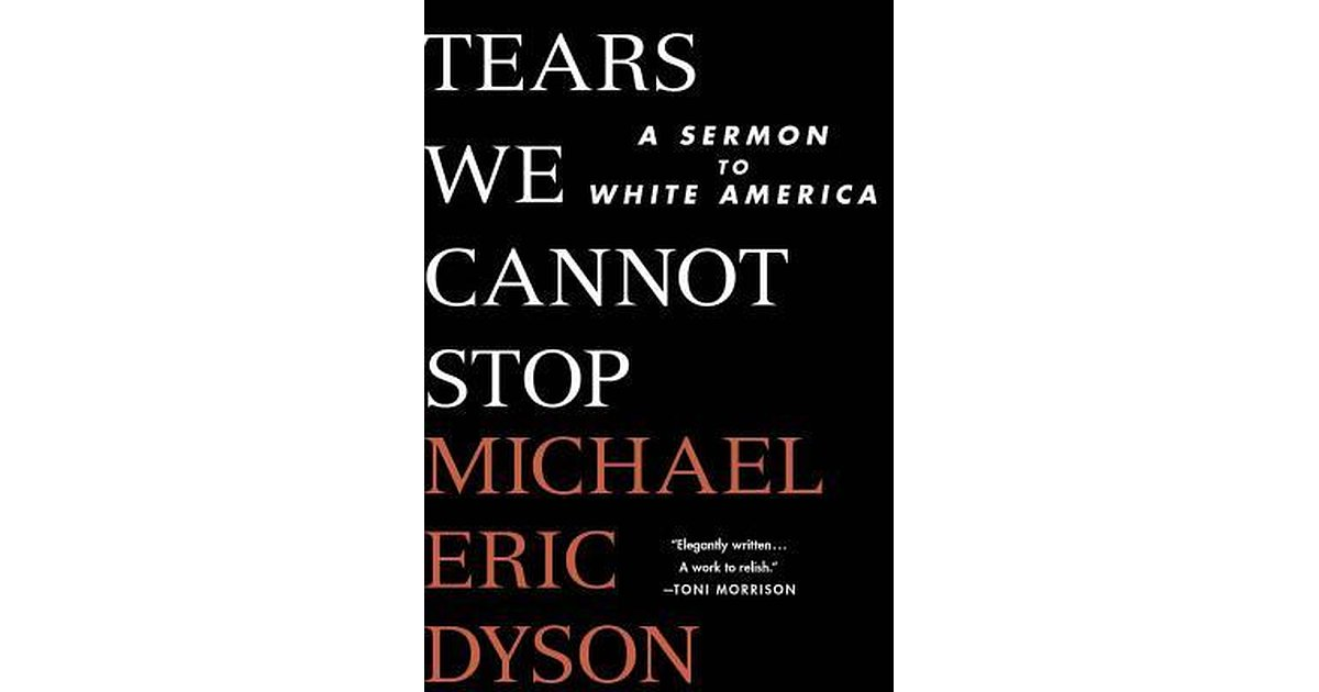 michael-eric-dyson-book-review-tears-we-cannot-stop