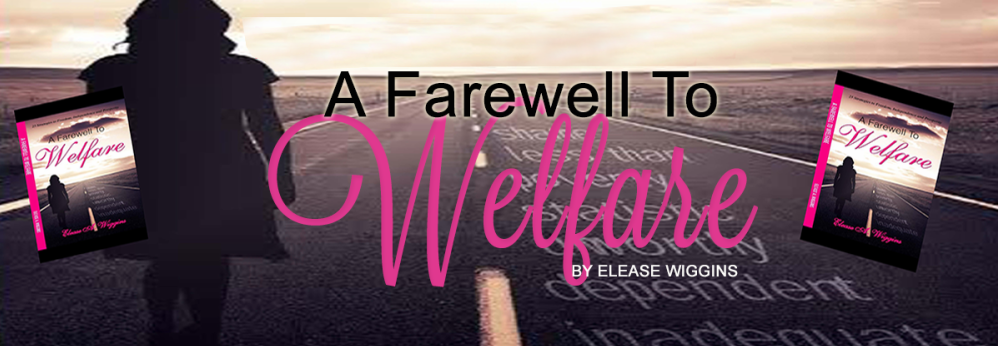 elease wiggins, a farewell to welfare,