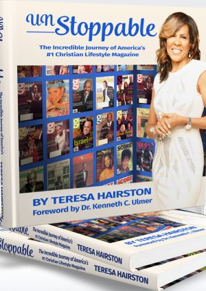 Unstoppable The Incredible Journey of America's number1 Christian Lifestyle Magazine