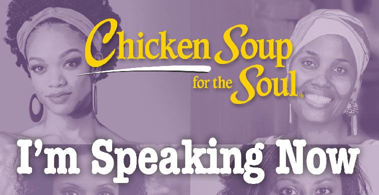 Chicken Soup for the Soul - I'm Speaking Now
