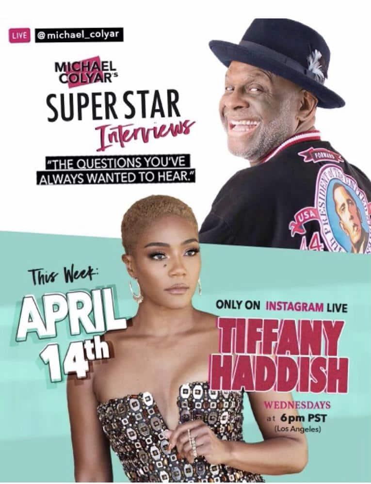 Michael Colyar's Super Star Interviews Tiffany Haddish