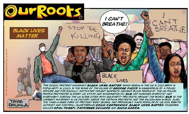 OUR ROOTS - Black Lives Matter - 2021
