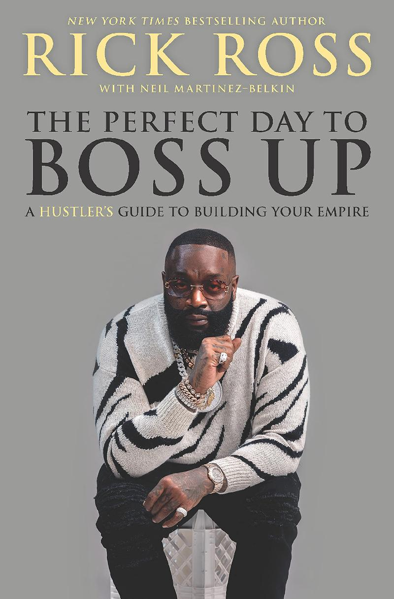 Rick Ross - The Perfect Day to Boss Up